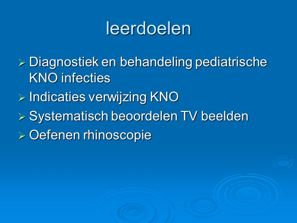 leerdoelen Diagnostiek en behandeling pediatrische KNO infecties