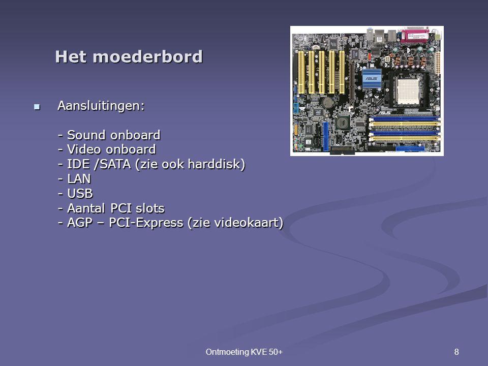 Het moederbord Aansluitingen: - Sound onboard - Video onboard