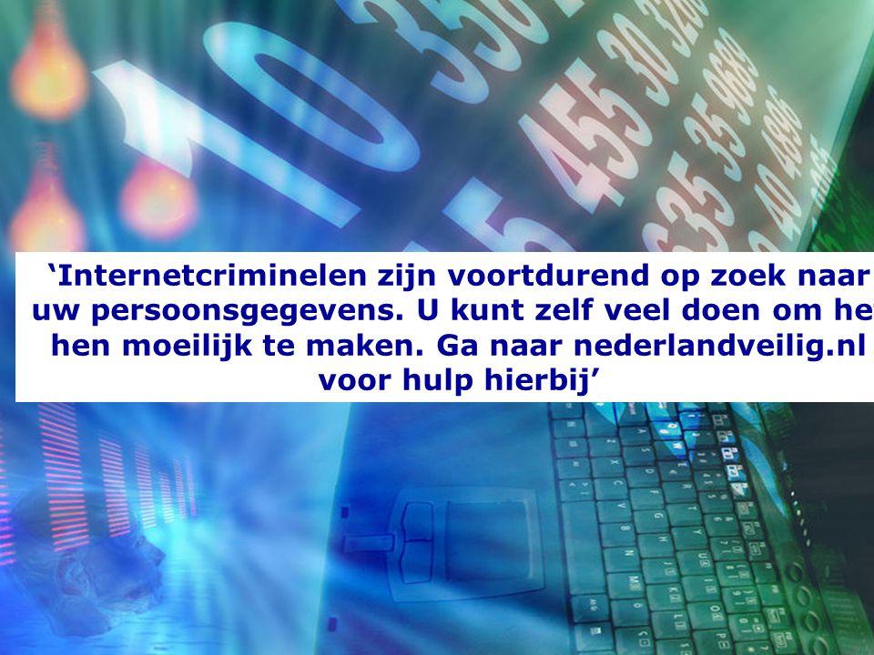 'Internetcriminelen zijn voortdurend op zoek naar uw persoonsgegevens