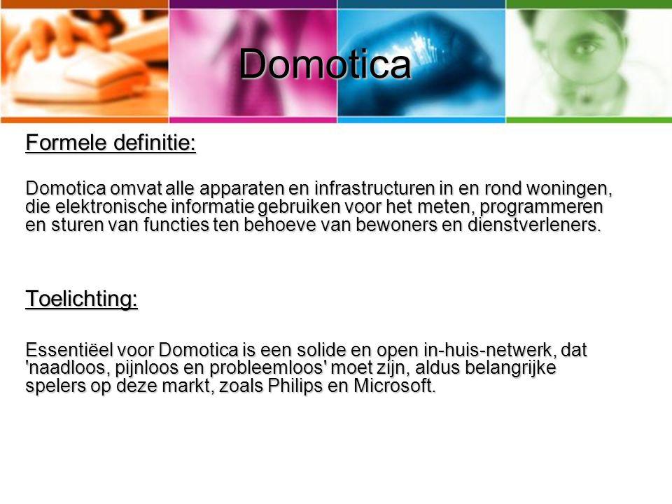 Domotica Formele definitie: Toelichting: