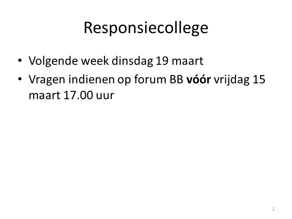 Responsiecollege Volgende week dinsdag 19 maart