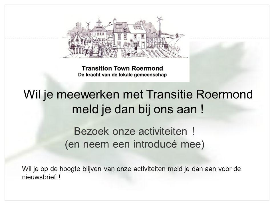 Wil je meewerken met Transitie Roermond meld je dan bij ons aan !