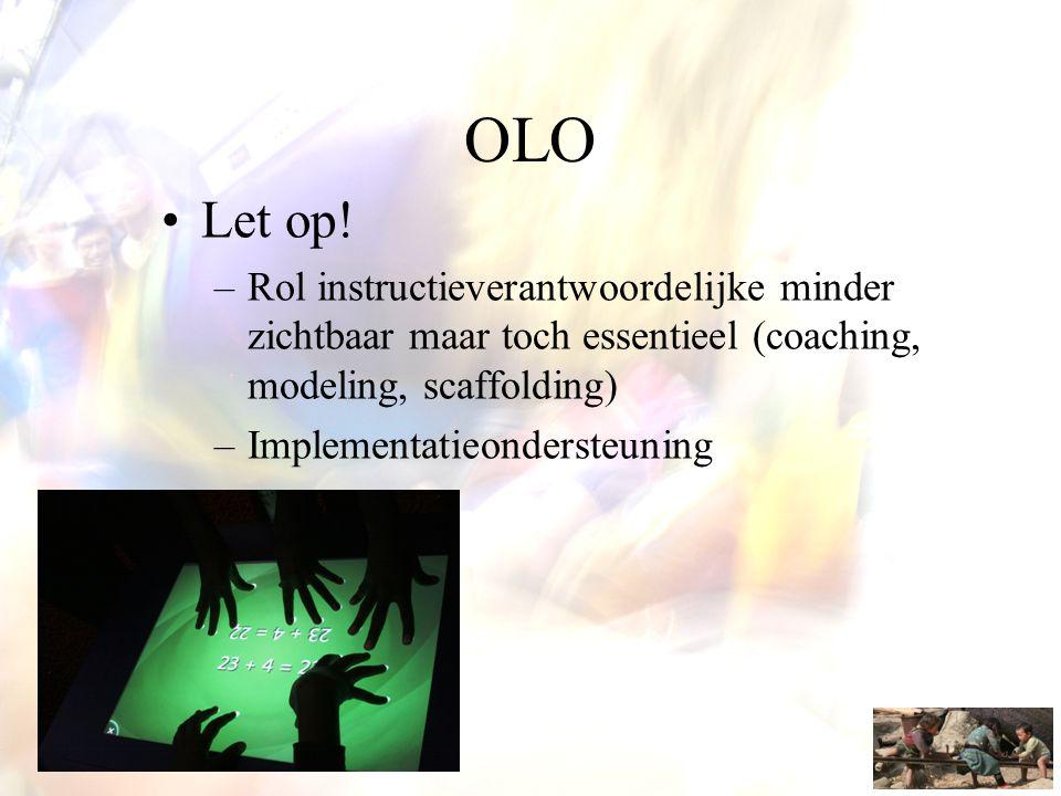 OLO Let op! Rol instructieverantwoordelijke minder zichtbaar maar toch essentieel (coaching, modeling, scaffolding)