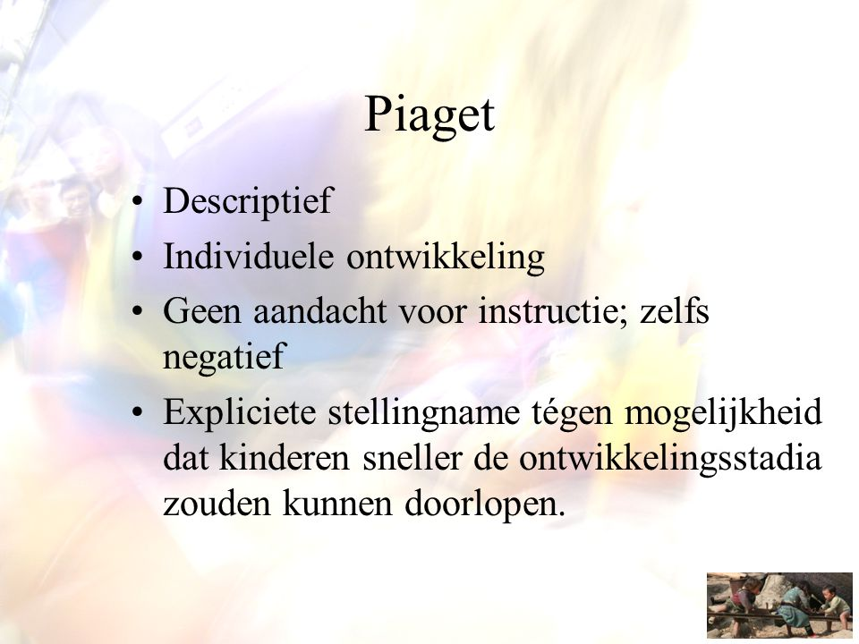 Piaget Descriptief Individuele ontwikkeling