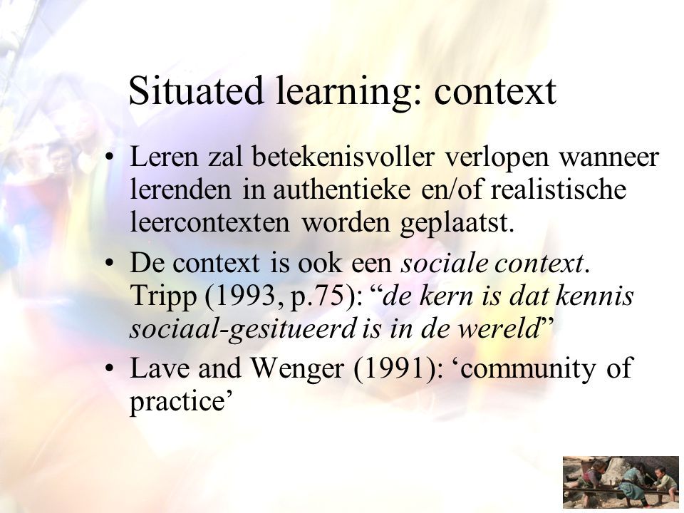 Situated learning: context