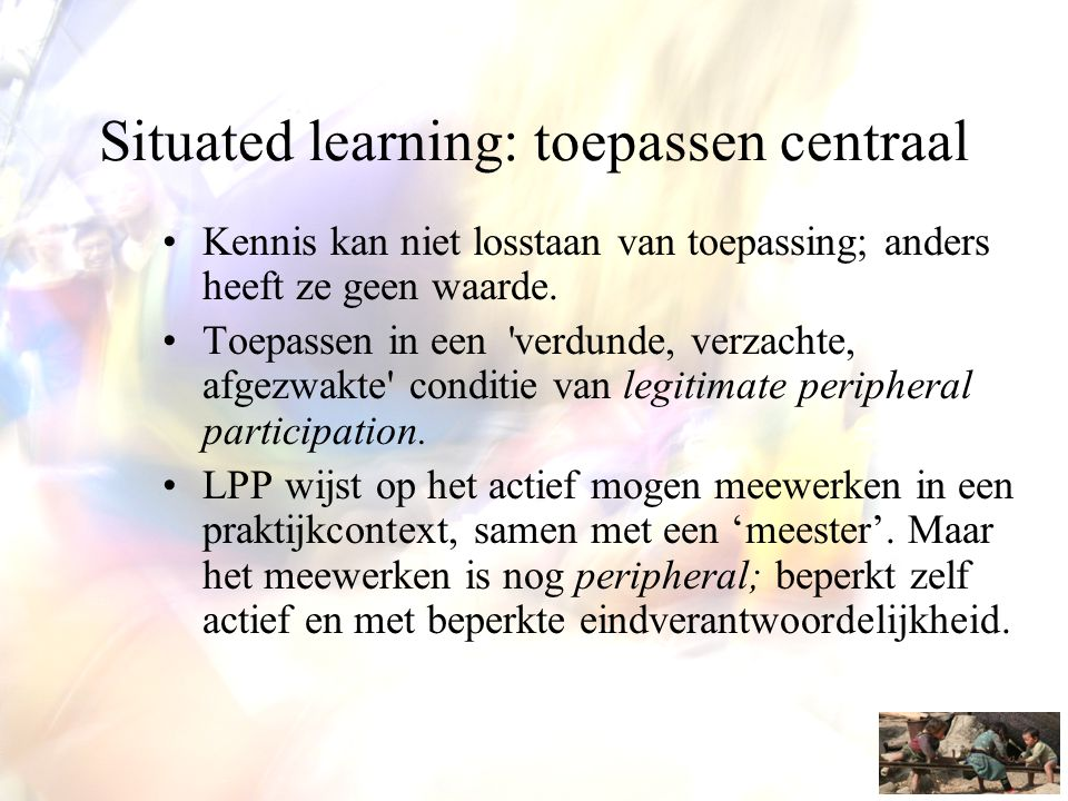 Situated learning: toepassen centraal
