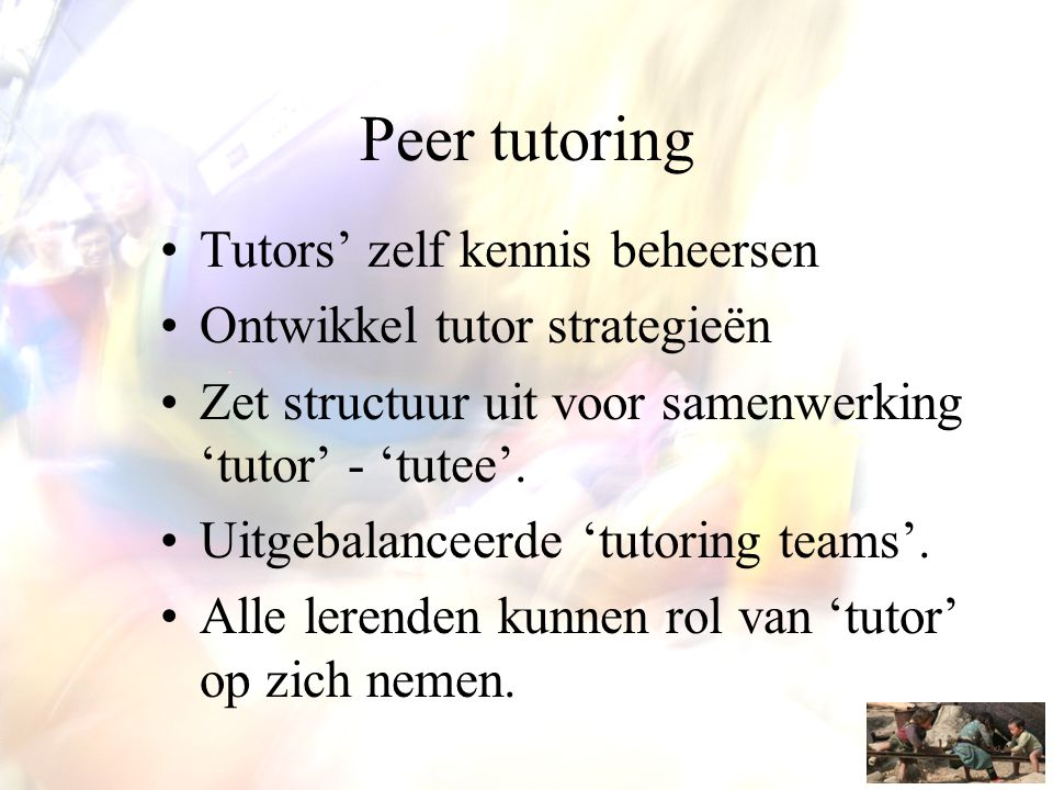 Peer tutoring Tutors' zelf kennis beheersen