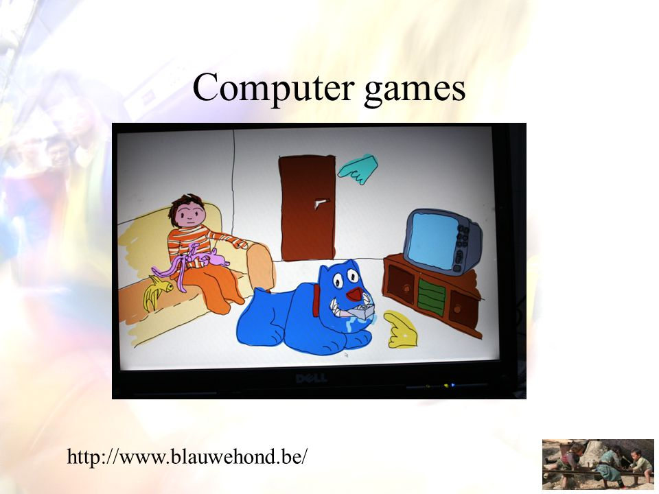 Computer games http://www.blauwehond.be/