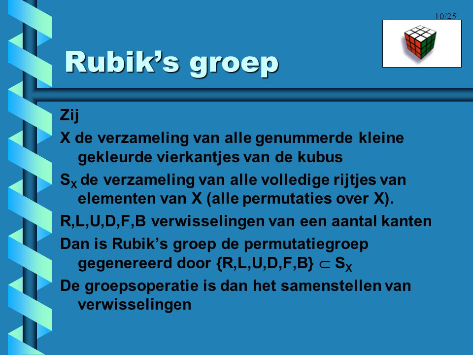 Rubik's groep Zij. X de verzameling van alle genummerde kleine gekleurde vierkantjes van de kubus.
