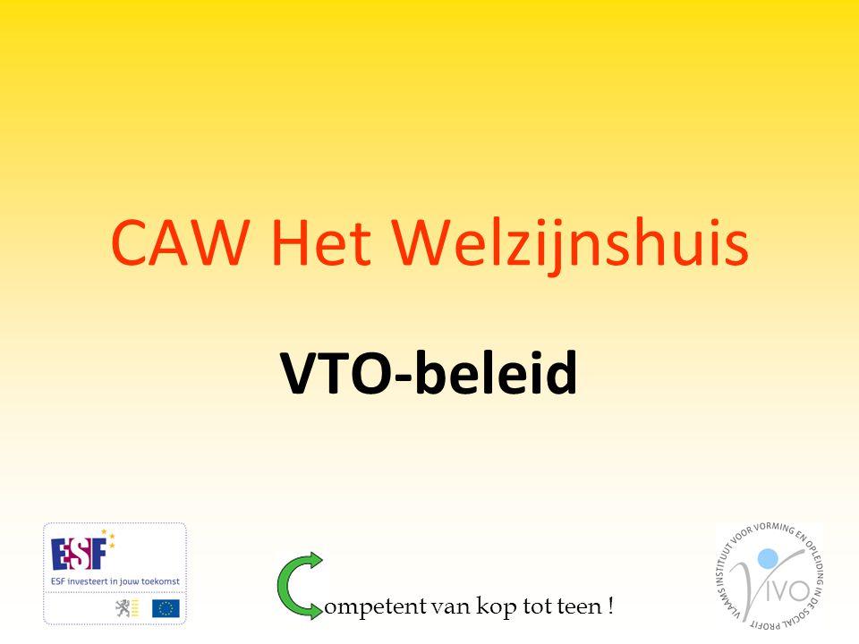 CAW Het Welzijnshuis VTO-beleid ompetent van kop tot teen !