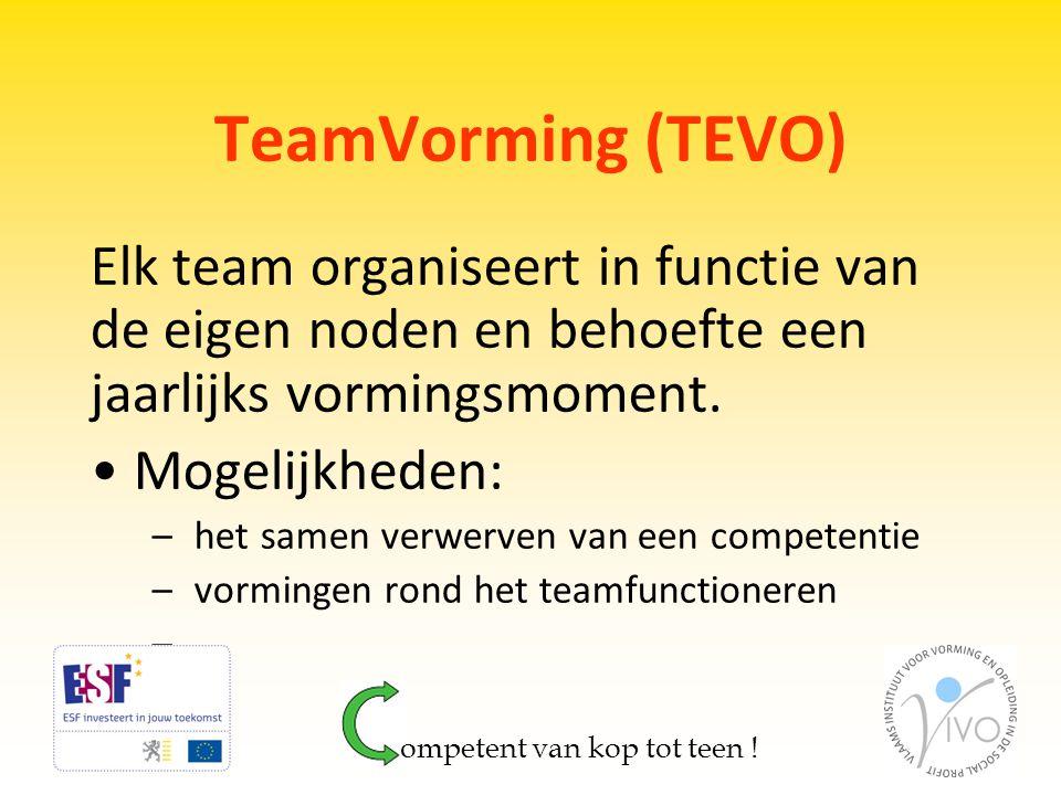 TeamVorming (TEVO) Elk team organiseert in functie van de eigen noden en behoefte een jaarlijks vormingsmoment.