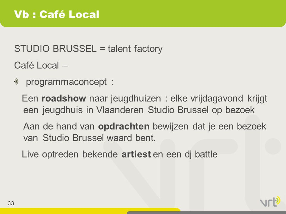 Vb : Café Local STUDIO BRUSSEL = talent factory Café Local –