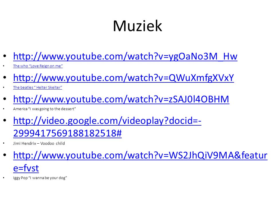 Muziek http://www.youtube.com/watch v=ygOaNo3M_Hw