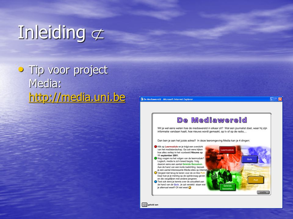 Inleiding  Tip voor project Media: http://media.uni.be