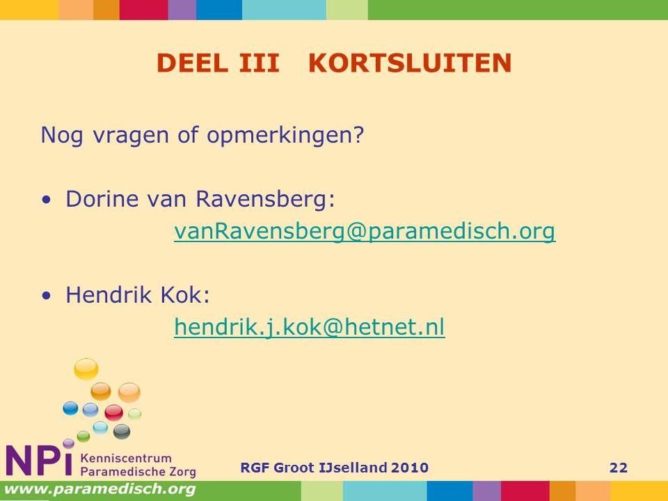 DEEL III KORTSLUITEN Nog vragen of opmerkingen Dorine van Ravensberg: