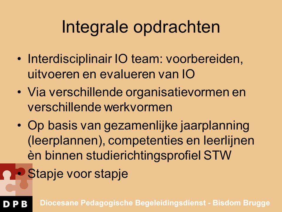 Integrale opdrachten Interdisciplinair IO team: voorbereiden, uitvoeren en evalueren van IO.