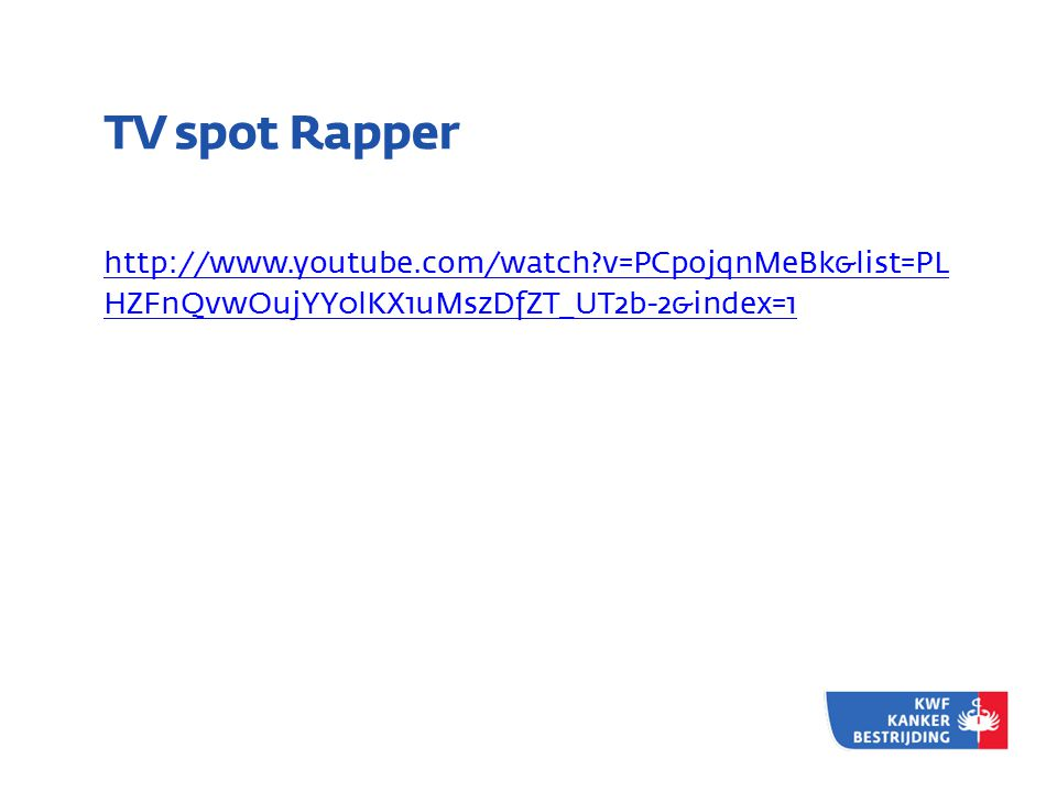 TV spot Rapper http://www.youtube.com/watch v=PCpojqnMeBk&list=PL HZFnQvwOujYY0lKX1uMszDfZT_UT2b-2&index=1.