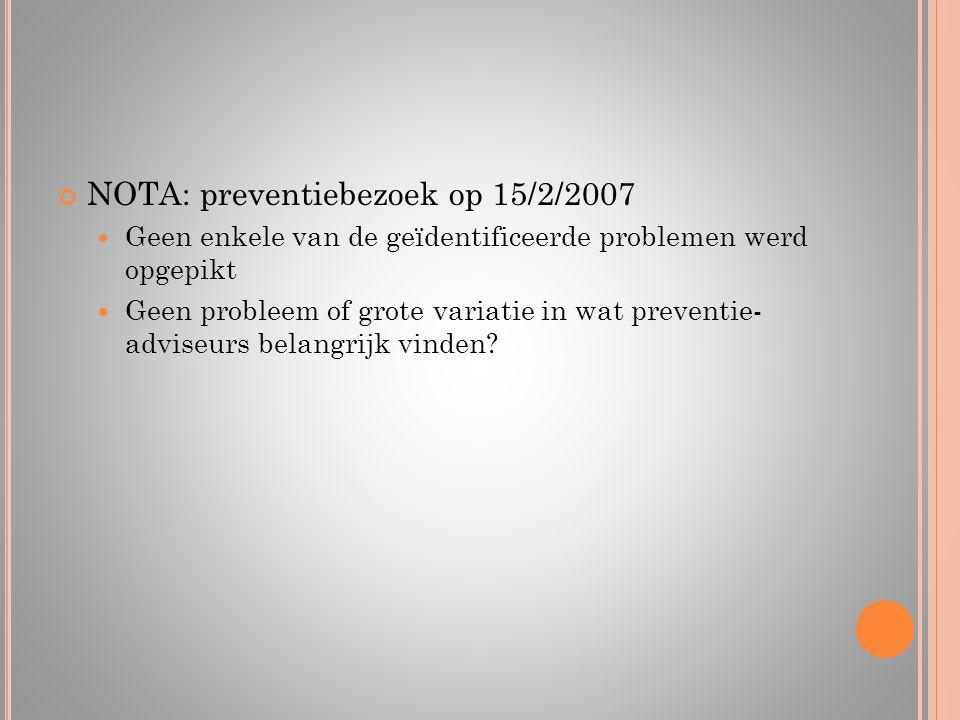 NOTA: preventiebezoek op 15/2/2007