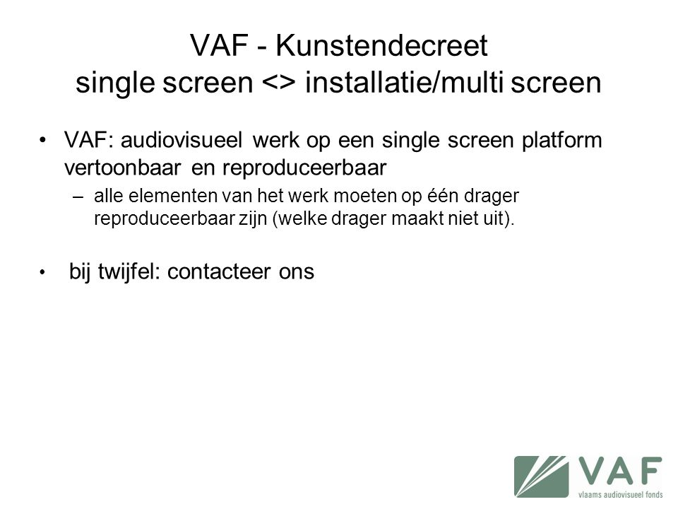 VAF - Kunstendecreet single screen <> installatie/multi screen