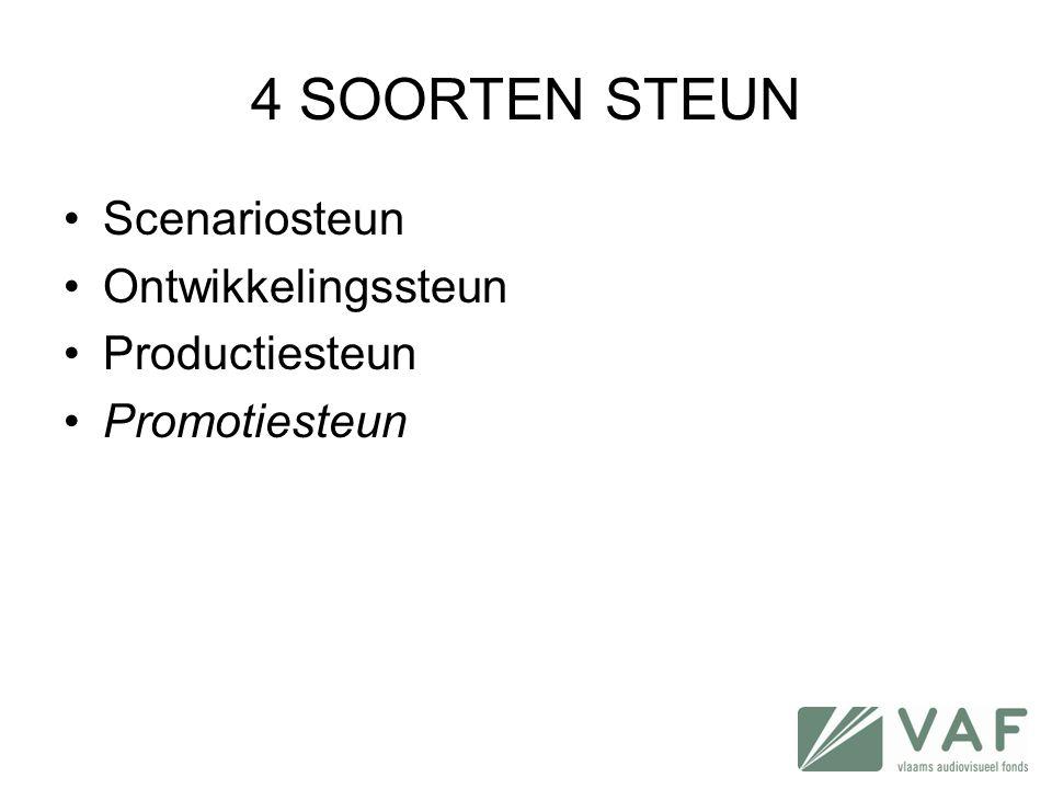 4 SOORTEN STEUN Scenariosteun Ontwikkelingssteun Productiesteun