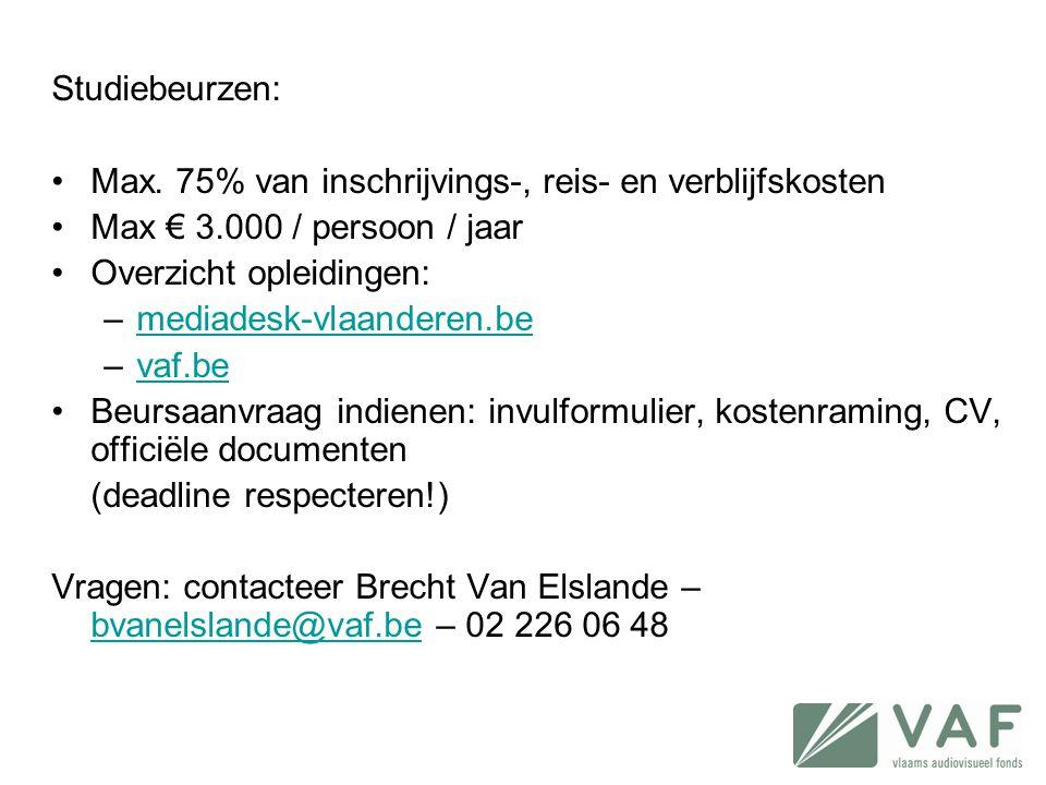Studiebeurzen: Max. 75% van inschrijvings-, reis- en verblijfskosten. Max € 3.000 / persoon / jaar.