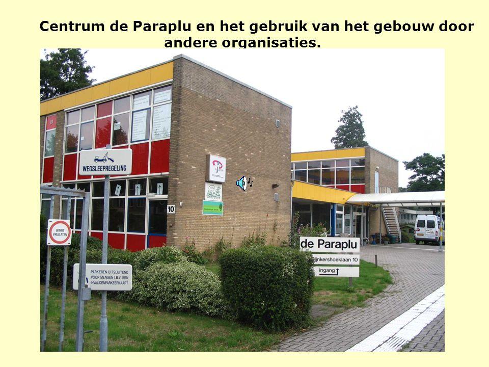 Centrum de Paraplu en het gebruik van het gebouw door andere organisaties.