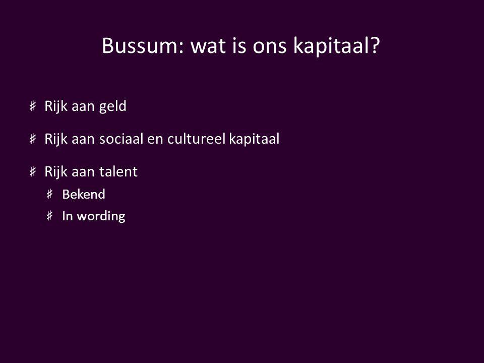 Bussum: wat is ons kapitaal