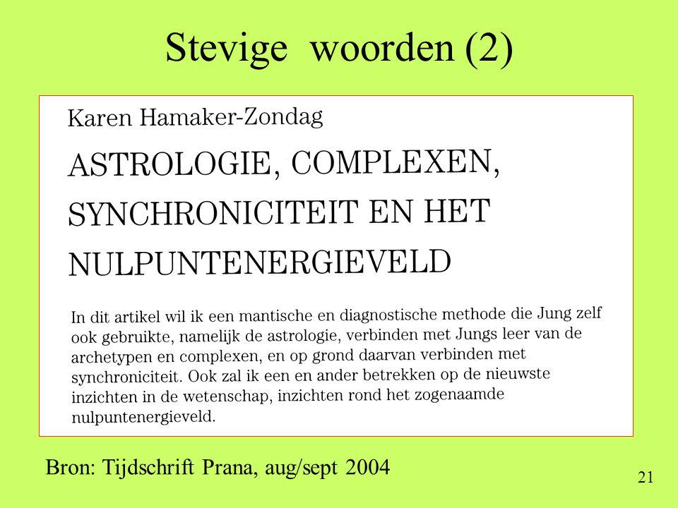 Stevige woorden (2) Bron: Tijdschrift Prana, aug/sept 2004