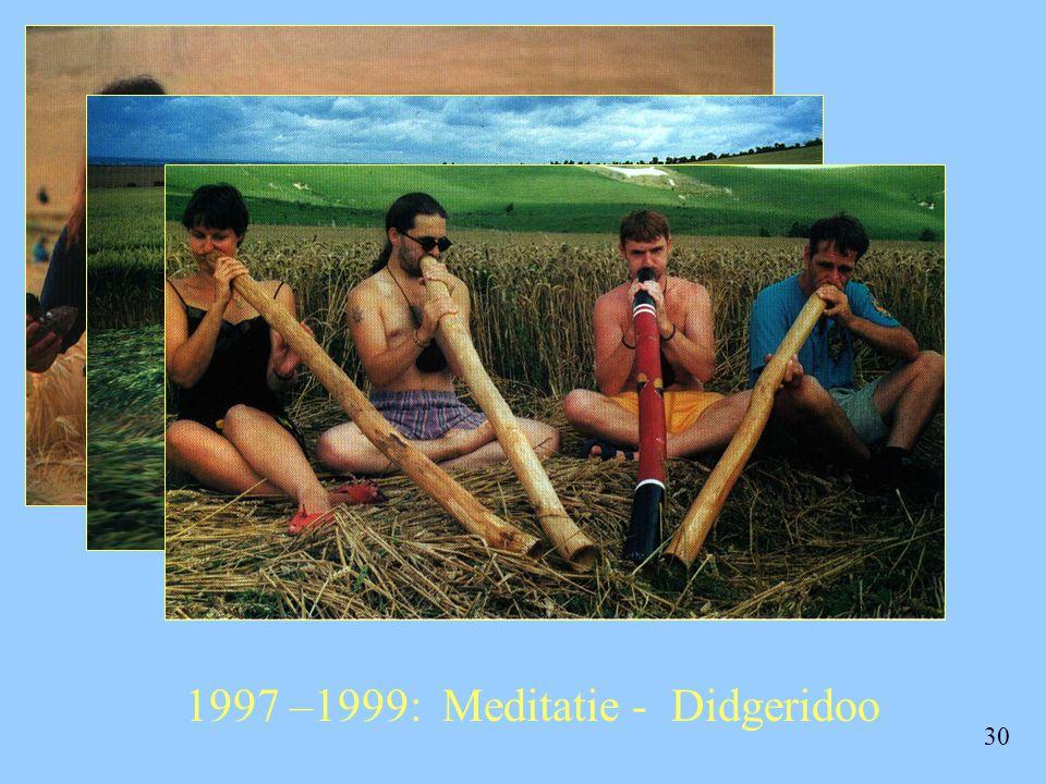 1997 –1999: Meditatie - Didgeridoo