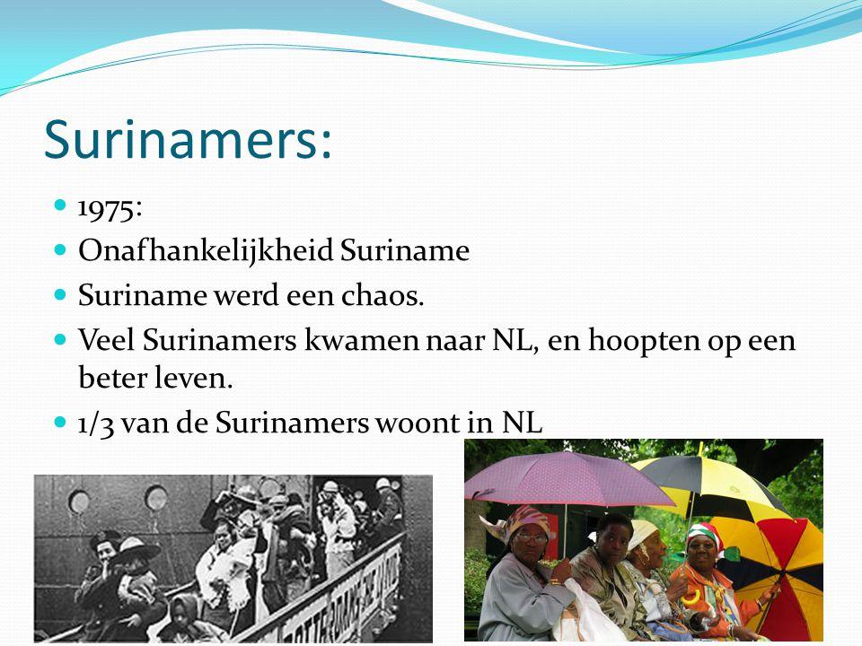 Surinamers: 1975: Onafhankelijkheid Suriname Suriname werd een chaos.