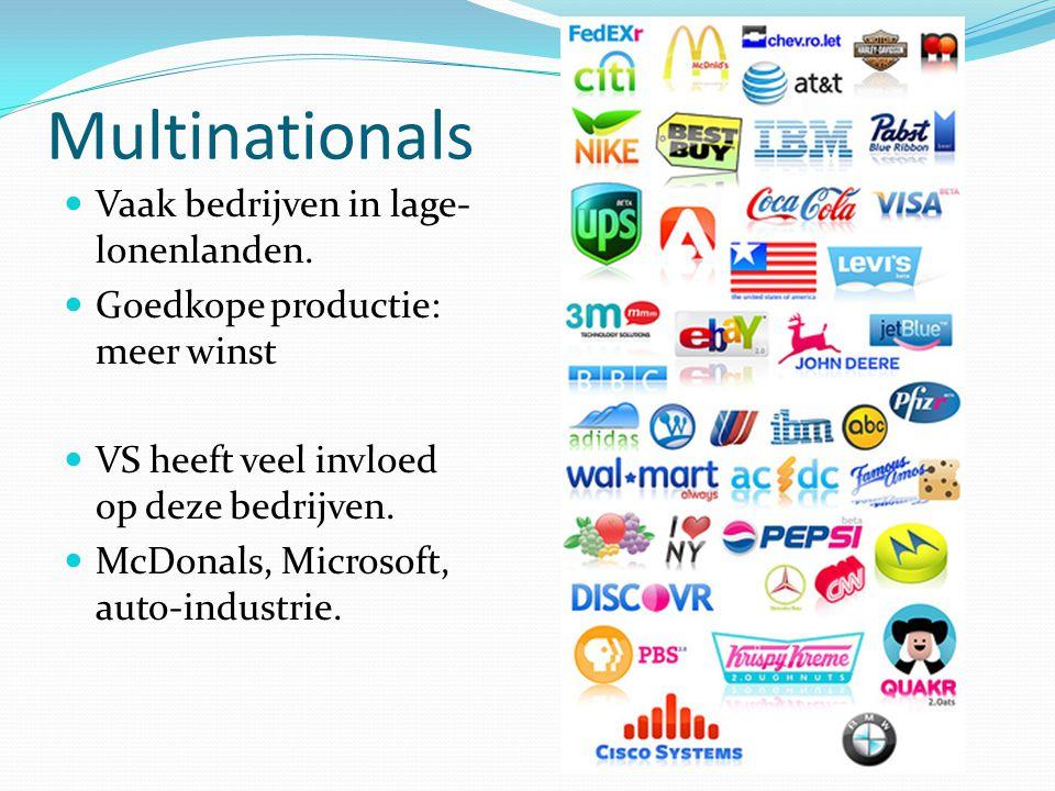 Multinationals Vaak bedrijven in lage-lonenlanden.