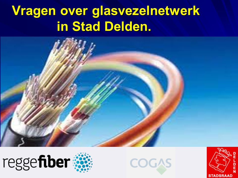 Vragen over glasvezelnetwerk in Stad Delden.