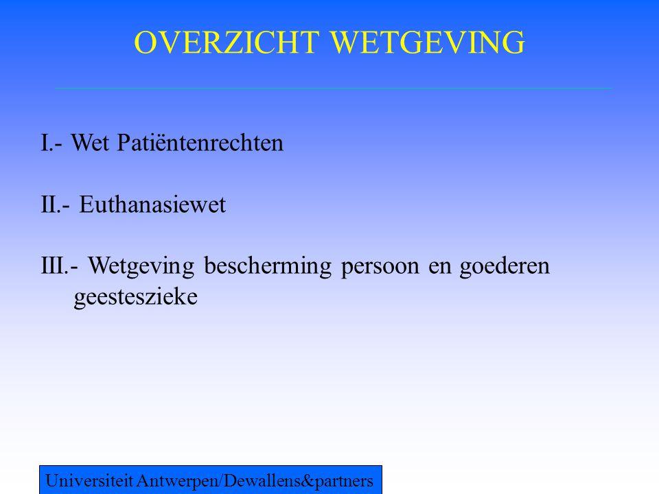 OVERZICHT WETGEVING I.- Wet Patiëntenrechten II.- Euthanasiewet
