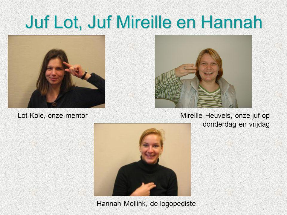 Juf Lot, Juf Mireille en Hannah