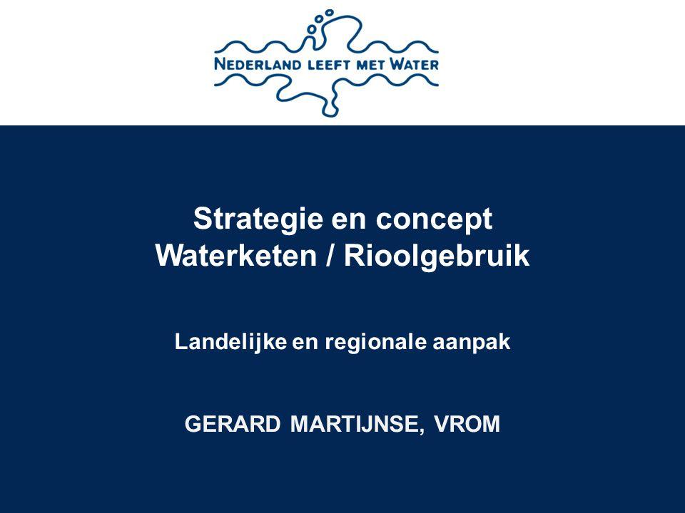 Waterketen / Rioolgebruik Landelijke en regionale aanpak