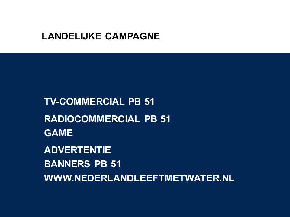 LANDELIJKE CAMPAGNE TV-COMMERCIAL PB 51. RADIOCOMMERCIAL PB 51. GAME. ADVERTENTIE. BANNERS PB 51.