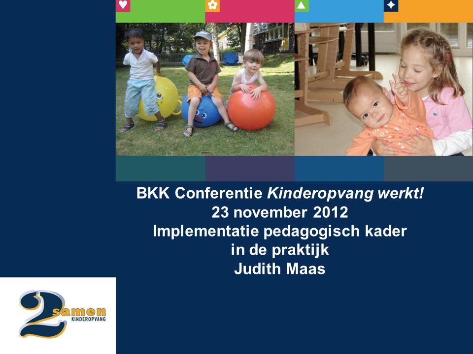 BKK Conferentie Kinderopvang werkt! Implementatie pedagogisch kader