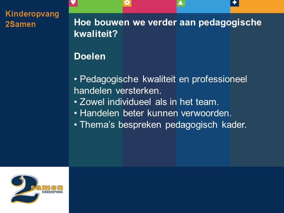 Hoe bouwen we verder aan pedagogische kwaliteit