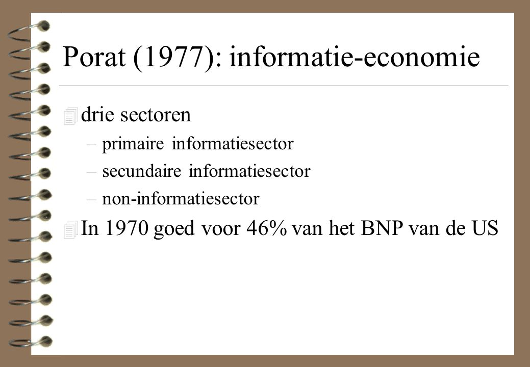 Porat (1977): informatie-economie