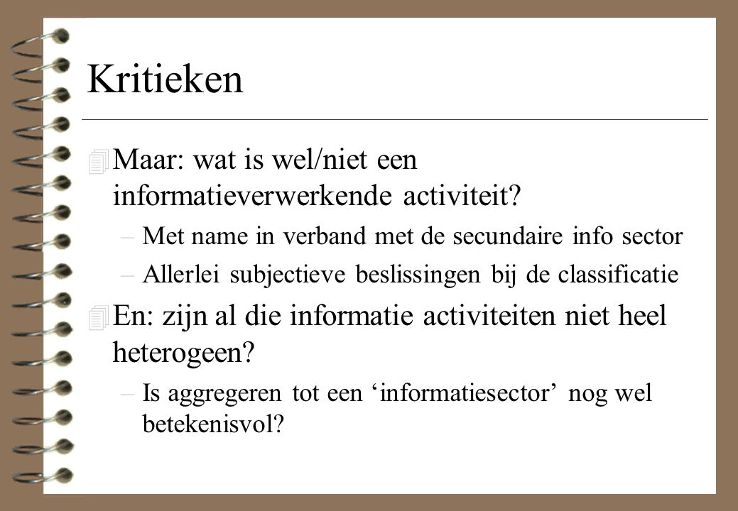 Kritieken Maar: wat is wel/niet een informatieverwerkende activiteit