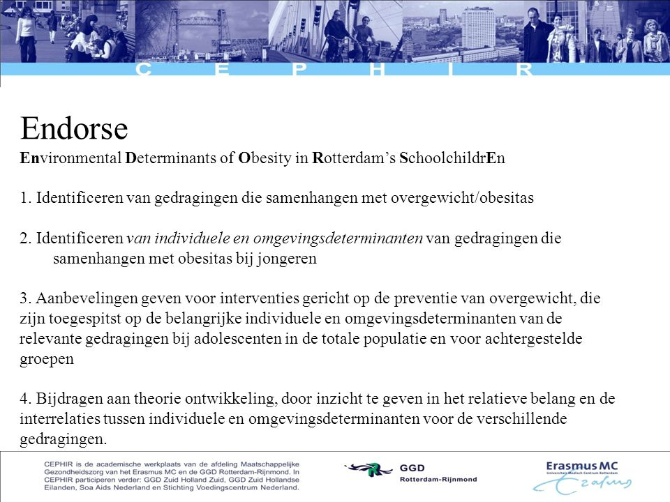 Endorse Environmental Determinants of Obesity in Rotterdam's SchoolchildrEn.