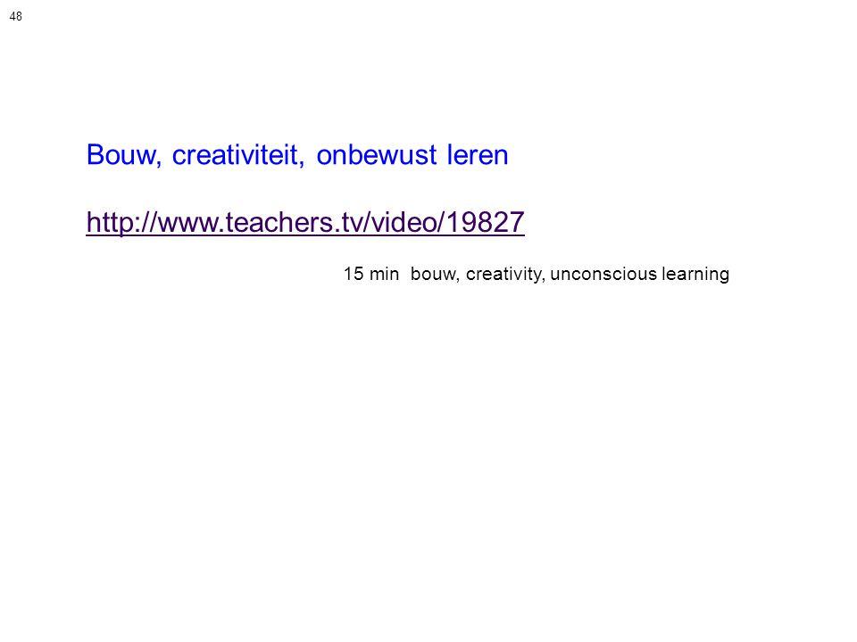 Bouw, creativiteit, onbewust leren
