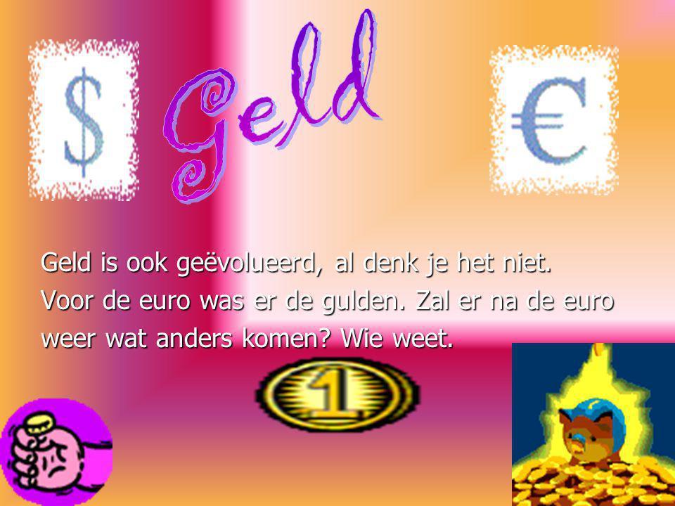 Geld Geld is ook geëvolueerd, al denk je het niet.