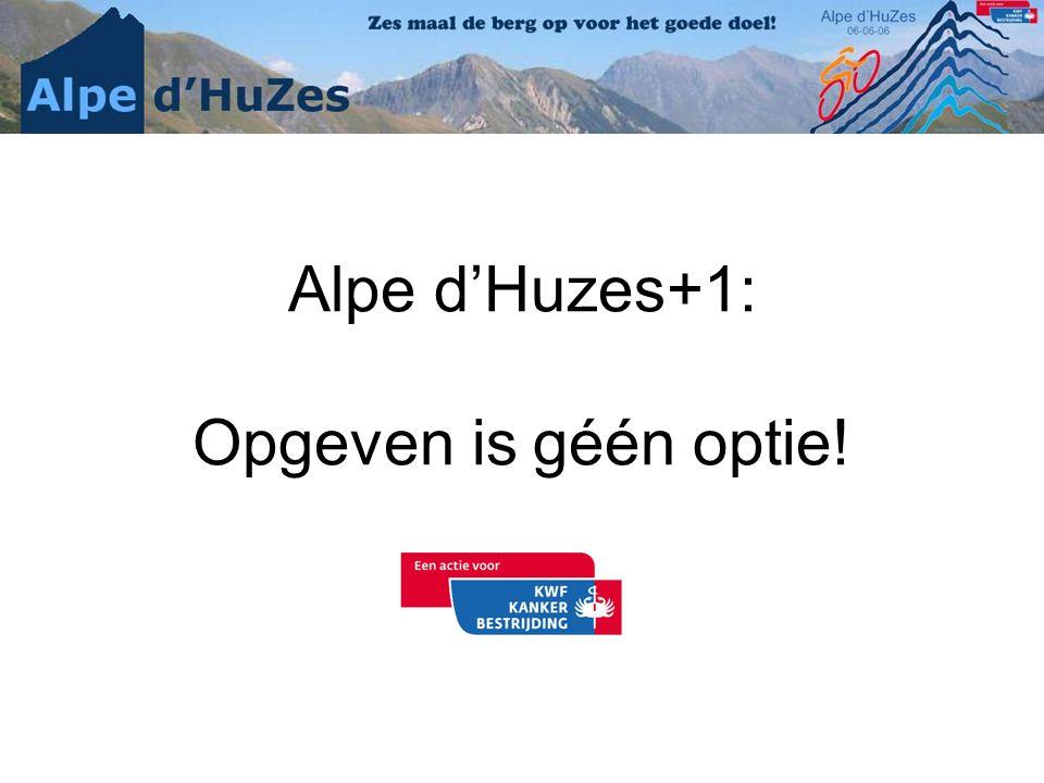 Alpe d'Huzes+1: Opgeven is géén optie!