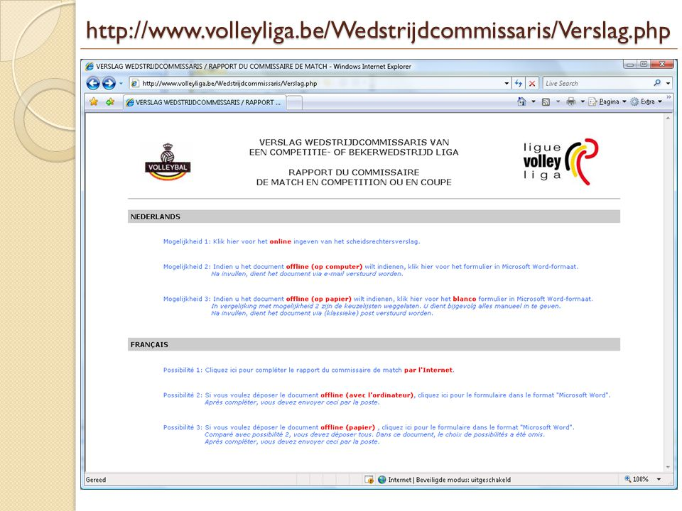 http://www.volleyliga.be/Wedstrijdcommissaris/Verslag.php