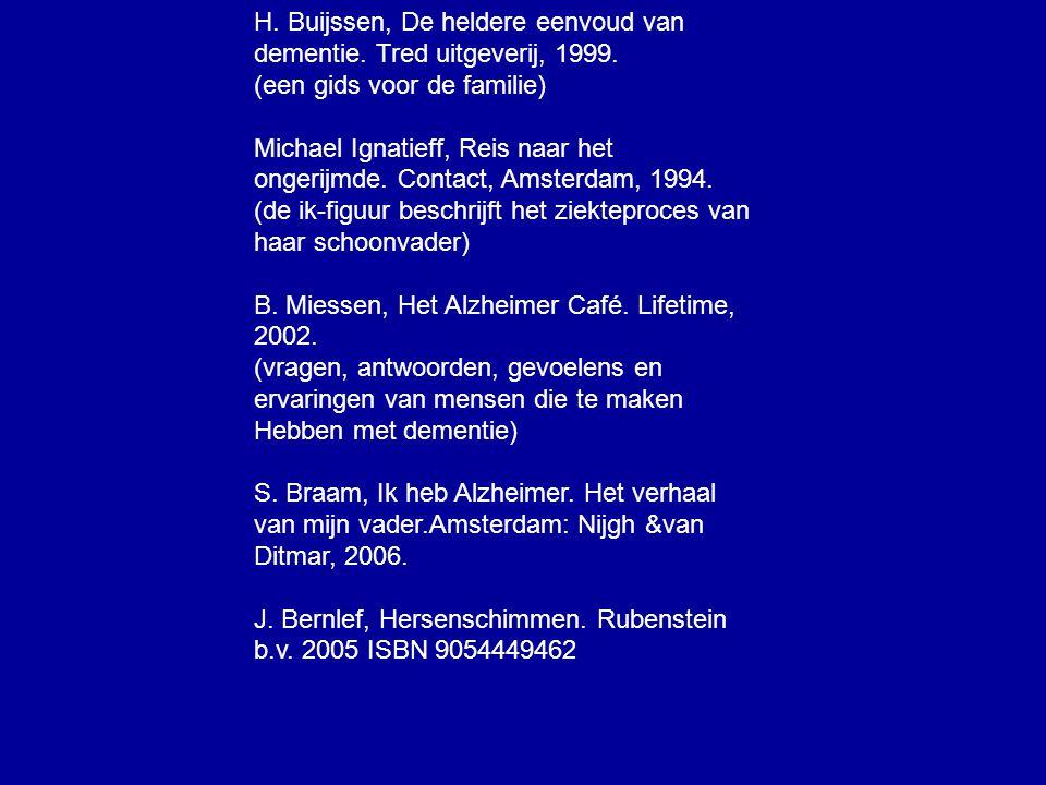 H. Buijssen, De heldere eenvoud van dementie. Tred uitgeverij, 1999.