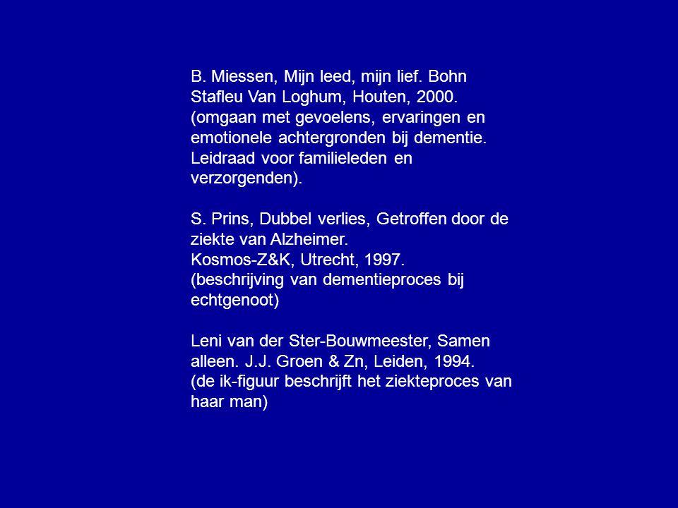 B. Miessen, Mijn leed, mijn lief. Bohn Stafleu Van Loghum, Houten, 2000.