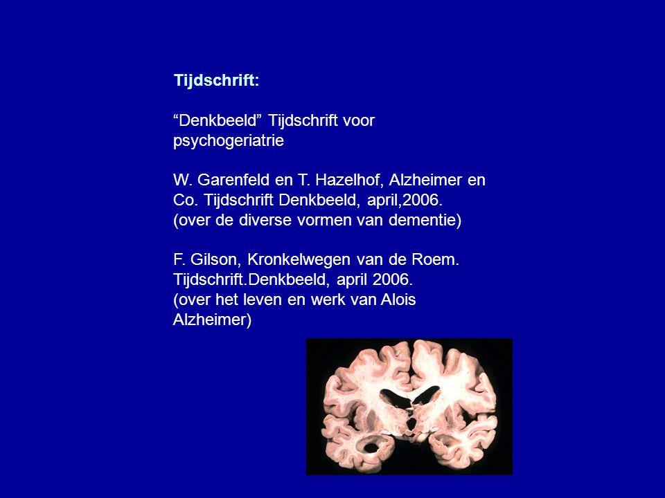 Tijdschrift: Denkbeeld Tijdschrift voor psychogeriatrie. W. Garenfeld en T. Hazelhof, Alzheimer en Co. Tijdschrift Denkbeeld, april,2006.