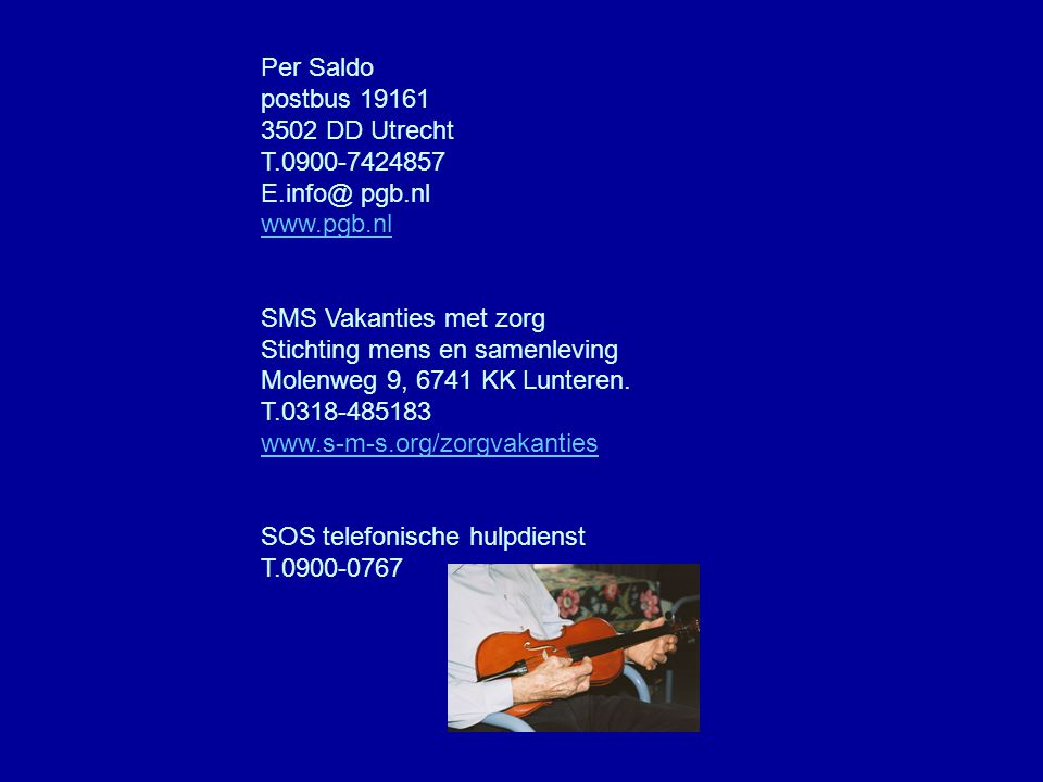 Per Saldo postbus 19161. 3502 DD Utrecht. T.0900-7424857. E.info@ pgb.nl. www.pgb.nl. SMS Vakanties met zorg.