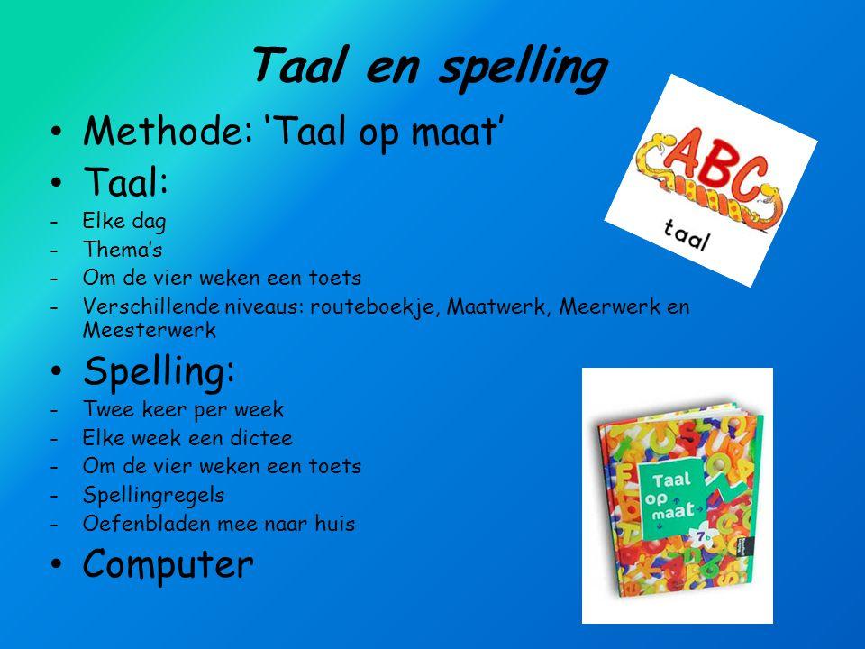 Taal en spelling Methode: 'Taal op maat' Taal: Spelling: Computer